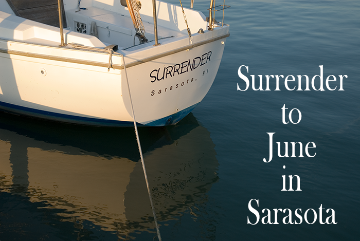 Surrender to June in Sarasota